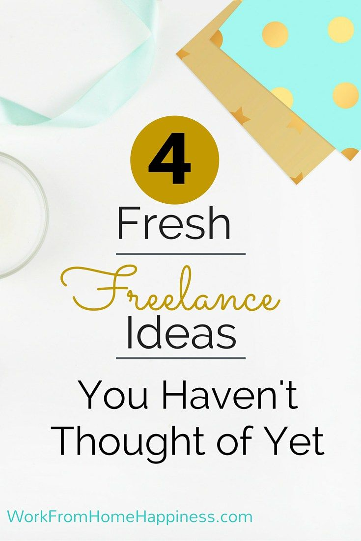 4 Fresh Freelance Ideas You Haven\'t Thought of Yet | Earn money