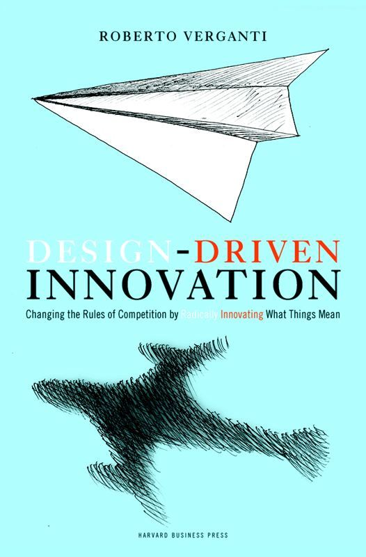 Design Driven Innovation By Roberto Verganti Designthinking Innovation Strategy Innovazione Libri Lingua