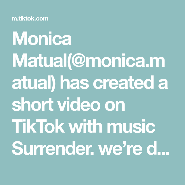 Monica Matual Monica Matual Has Created A Short Video On Tiktok With Music Surrender We Re Dating Now Kissingmybest My Best Friend Music Monica
