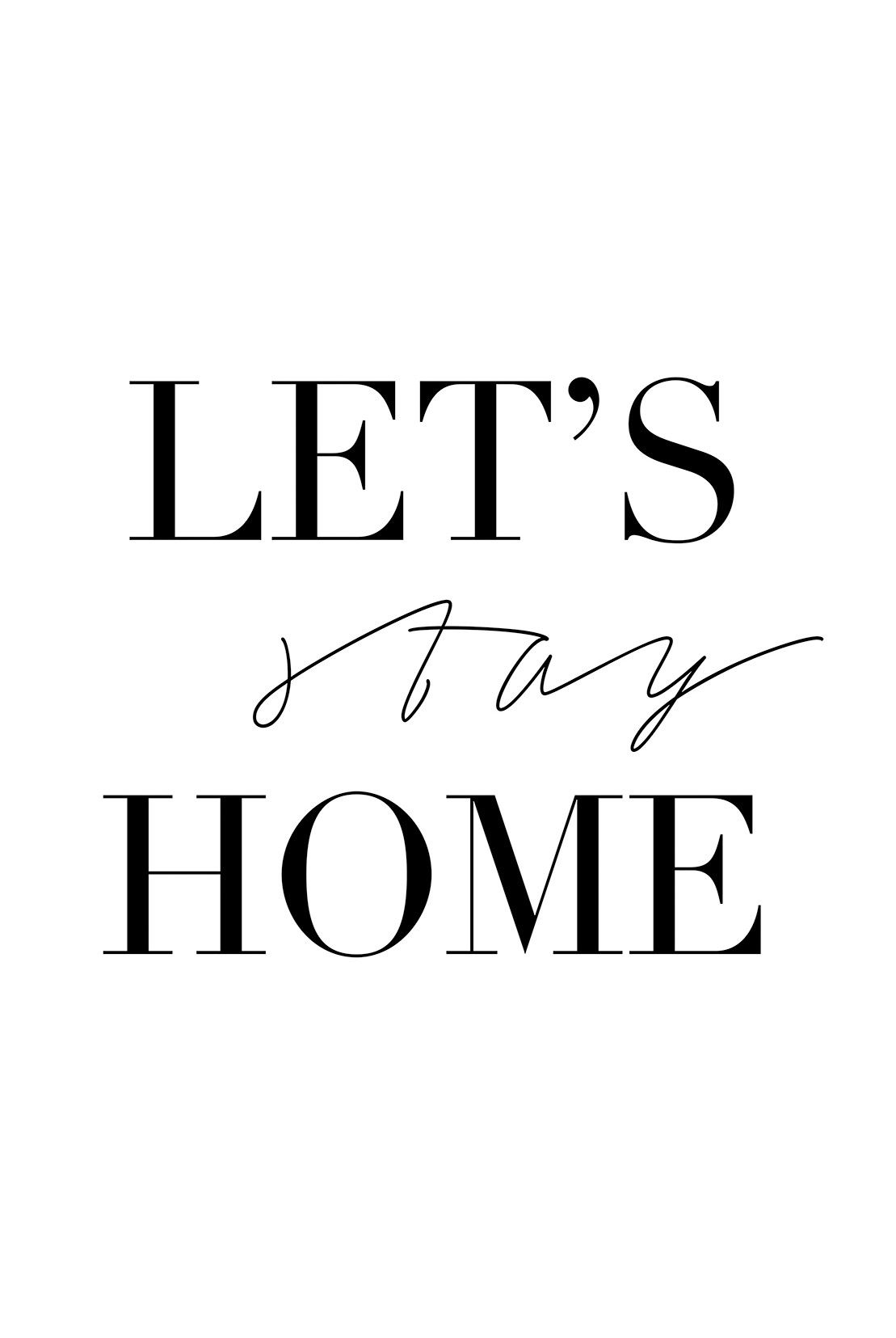 Let S Stay Home By Dantell Framed Typography Giclee Print On High Resolution Archive Paper Lets Stay Home Quote Posters Let It Be