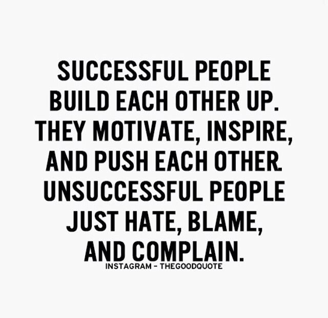 Successful People Build Each Other Up They Motivate Inspire And