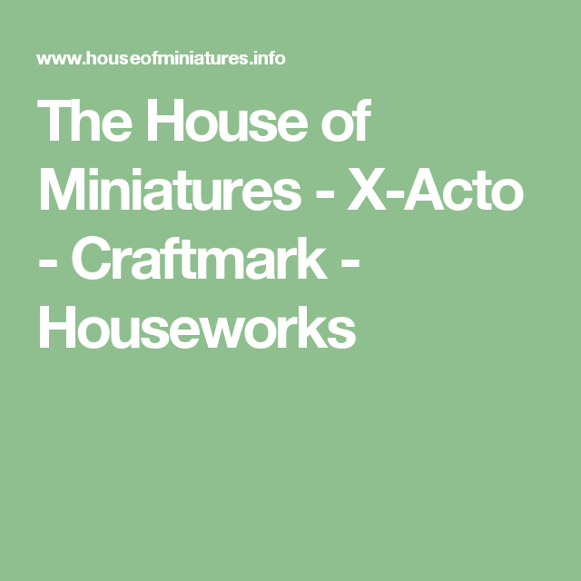 The House Of Miniatures   X Acto   Craftmark   Houseworks/list Of All House  Of Miniatures Furniture Kits