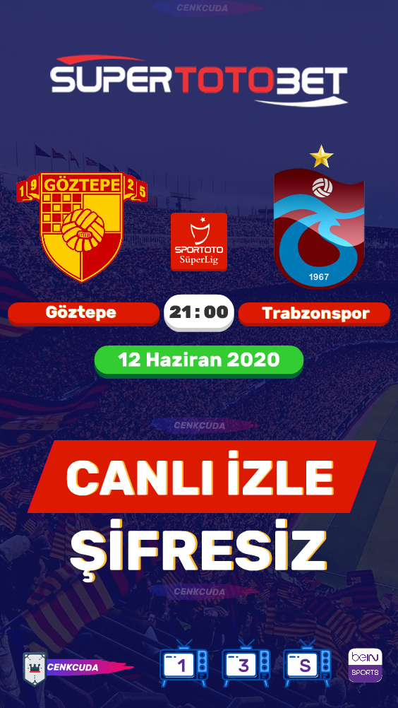 Göztepe Trabzonspor Maçı izle Şifresiz Canli, 2020 Mac