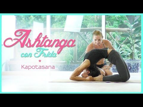 ashtanga yoga  kapotasana  youtube  yoga ashtanga