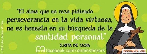 Reflexion de Santa Rita de Casia - El Alma que no reza pidiendo perseverancia en la vida..