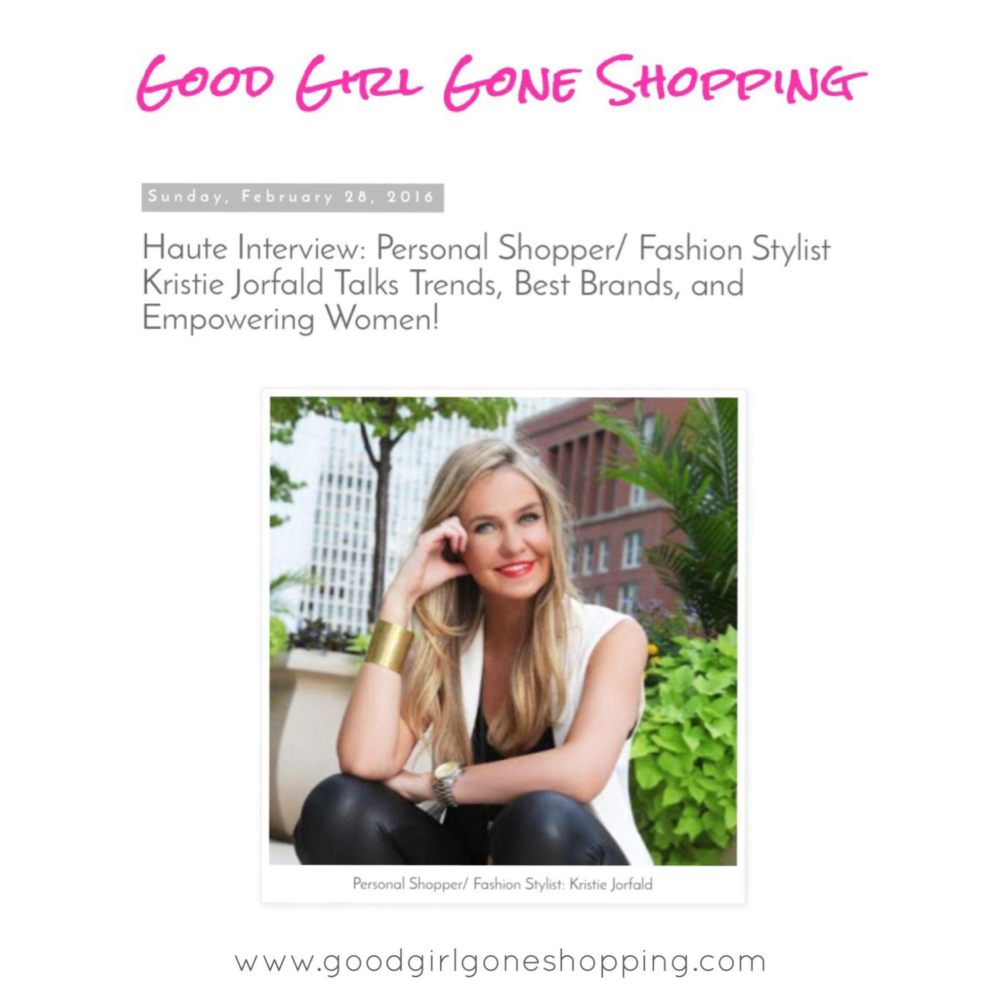 First Good Girl Gone Shopping interview of 2016 featured Kristie Jorfald -- personal shopper/ fashion stylist on www.goodgirlgoneshopping.com