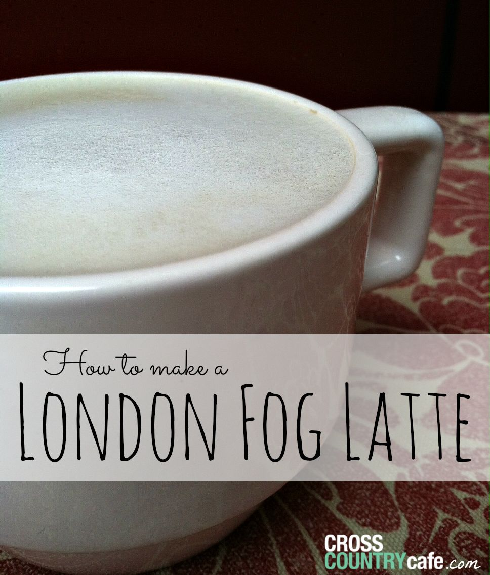 How To Make A London Fog Latte