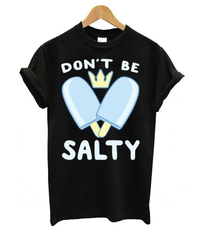0b4f6268161609 Don't Be Salty - Kingdom Hearts T shirt in 2019   T shirt   Kingdom ...
