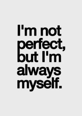 Im Not Perfect But : perfect, Perfect,, Always, Myself, Quotes, Quotes,