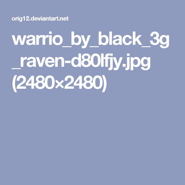 warrio_by_black_3g_raven-d80lfjy.jpg (2480×2480)