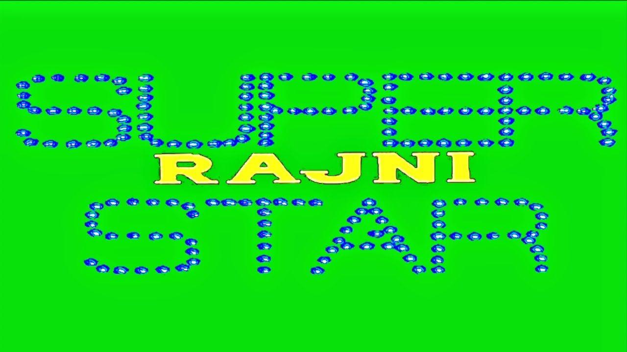 Super Star Rajni S Intro Title Card In Green Screen Title Card Greenscreen Free Green Screen