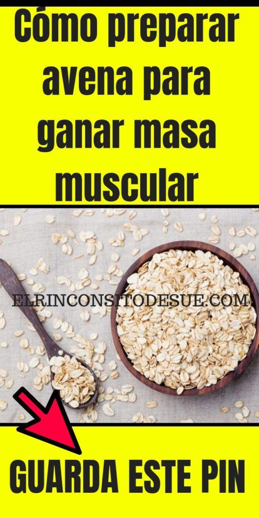 Cómo preparar avena para ganar masa muscular -   17 dietas para masa ideas