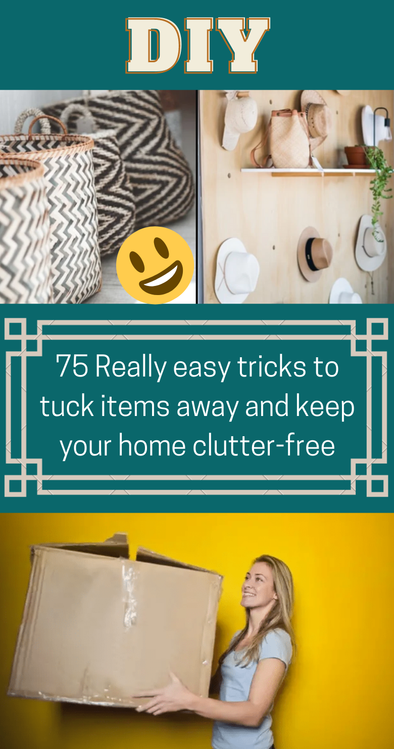 75 Really easy tricks to tuck items away and keep your home clutter-free