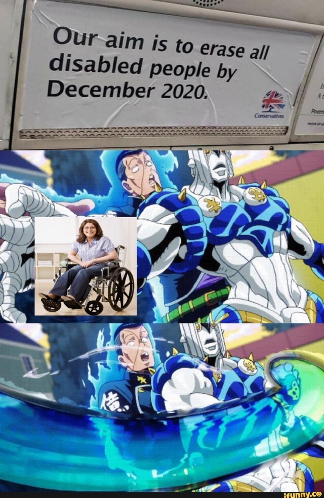 Oar Aim Is To Erase All Disabled People By December 2020 Ifunny Jojo Bizarre Jojo Bizzare Adventure Jojo S Bizarre Adventure