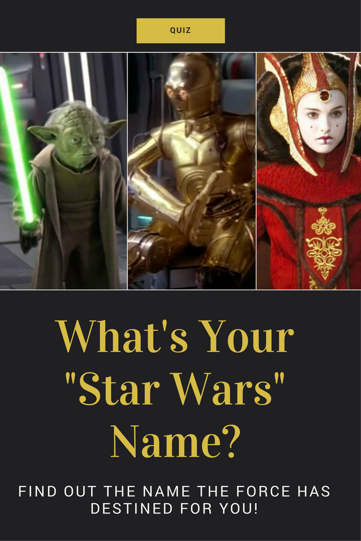 What S Your Star Wars Name Star Wars Personality Star Wars Quizzes Star Wars Quotes