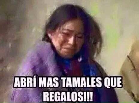 Abri Mas Tamales Que Regalos Mexican Funny Memes Funny Spanish Memes Funny Phrases