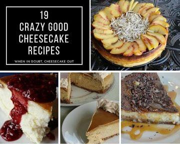 19 Crazy Good Cheesecake Recipes