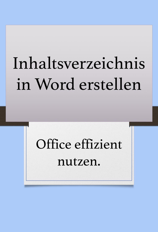 Inhaltsverzeichnisse In Word Word Office The Words Inhaltsverzeichnis Erstellen