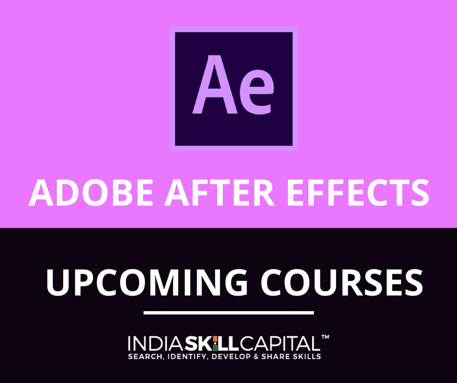 Upcoming Courses By India Skill Capital On After Effects Learn Motion Graphic Design Stay Updated With Us At Www Ind Skills Online Courses Digital India