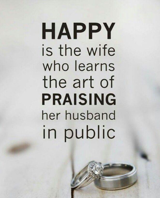 Happy wife...happy life.I always praise my John...he is ...