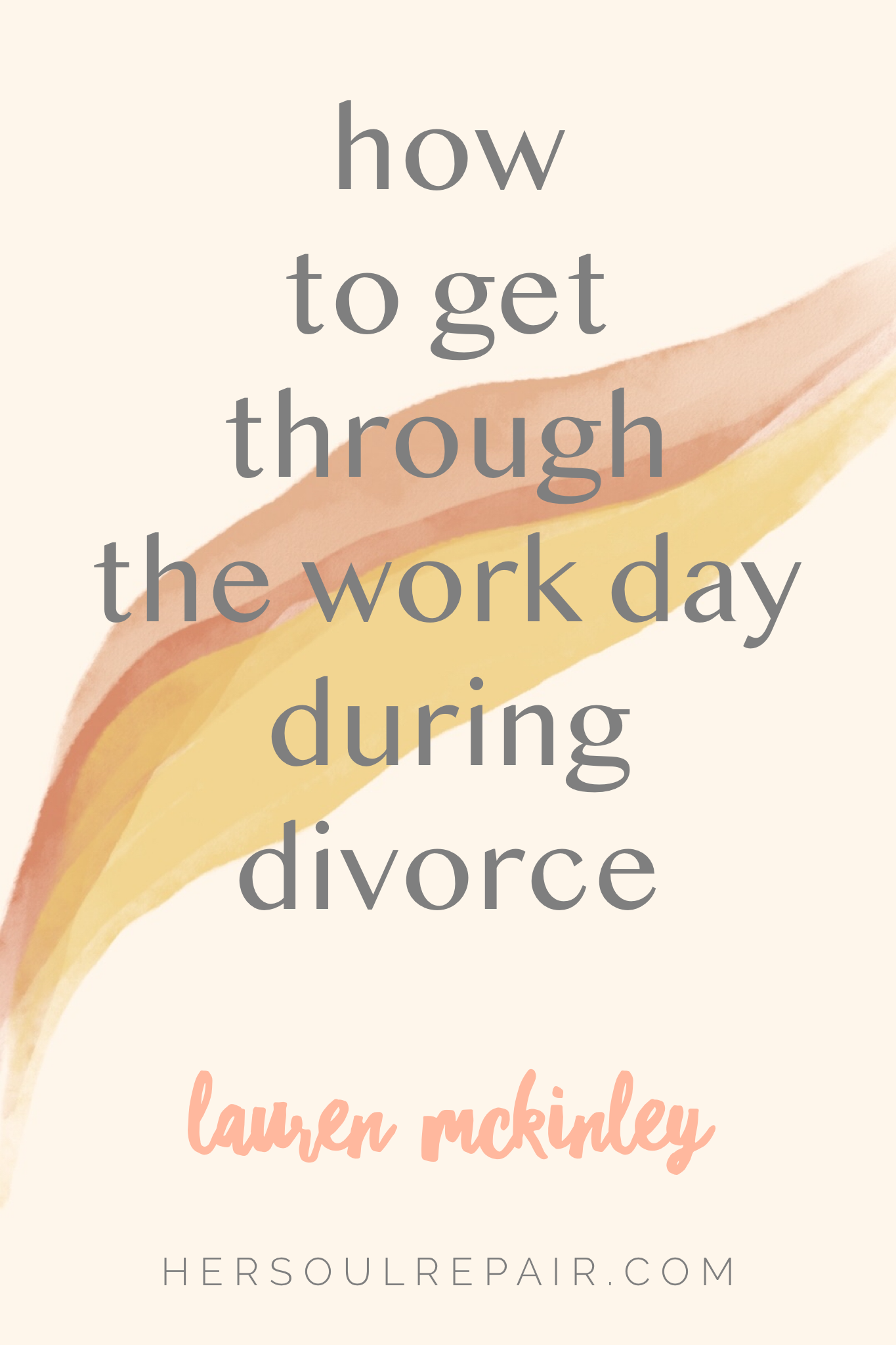 Getting through the work day during divorce can feel