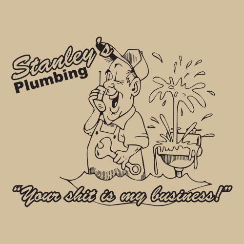 graphic plumber t-shirts | STANLEYS PLUMBING T-Shirt
