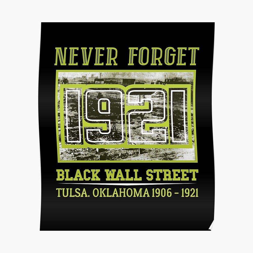 never forget 1921 black wall street tulsa oklahoma 1906 on black wall street id=53314