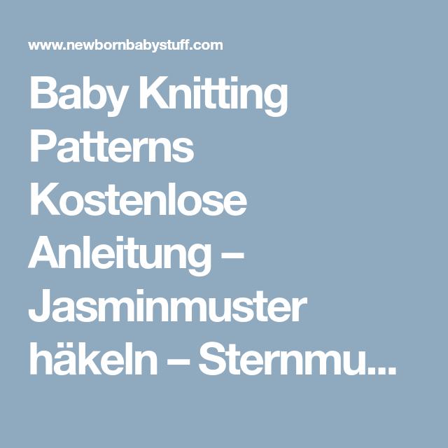 Baby Knitting Patterns Kostenlose Anleitung Jasminmuster Häkeln
