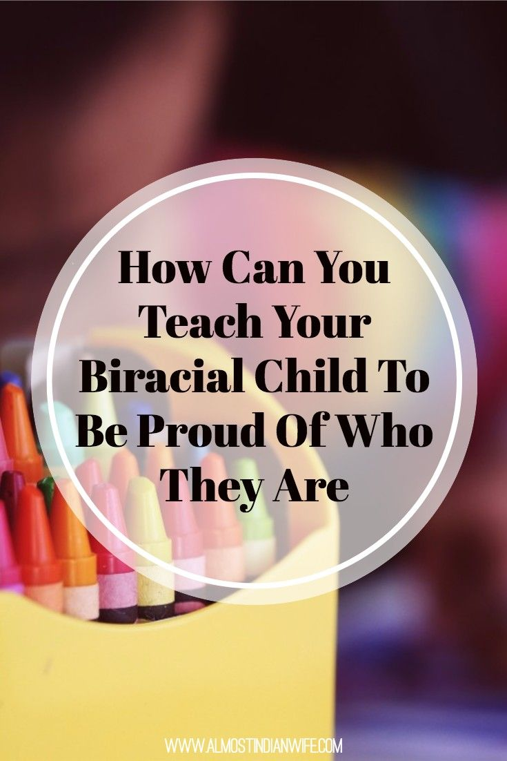 How Can You Teach Your Biracial Child To Be Proud Of Who They Are