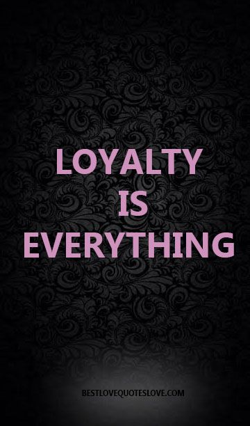 Loyalty Is Everything Galaxies Vibes Best Love Quotes Loyalty Quotes Love Life Quotes