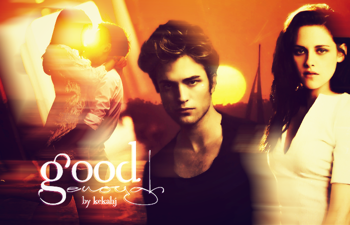 Good Enough   By: KekahJ  She is tough, smart, and independent.  He's been pampered and privileged his whole life.  Til one night changes everything.  Can she convince him that he's still good enough?  https://www.fanfiction.net/s/8956020/1/Good-Enough