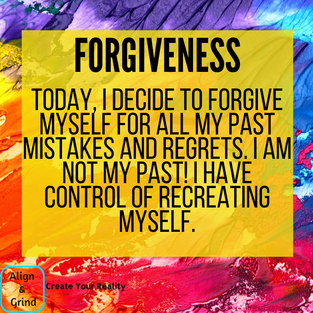 Make The Decision Today To Forgive Yourself We Can T