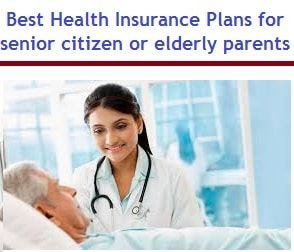 Which Are The Best Health Insurance Plans For Senior Citizens Or