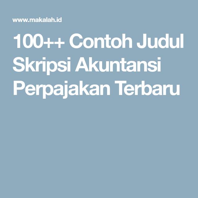 100 Contoh Judul Skripsi Akuntansi Perpajakan Terbaru Dengan
