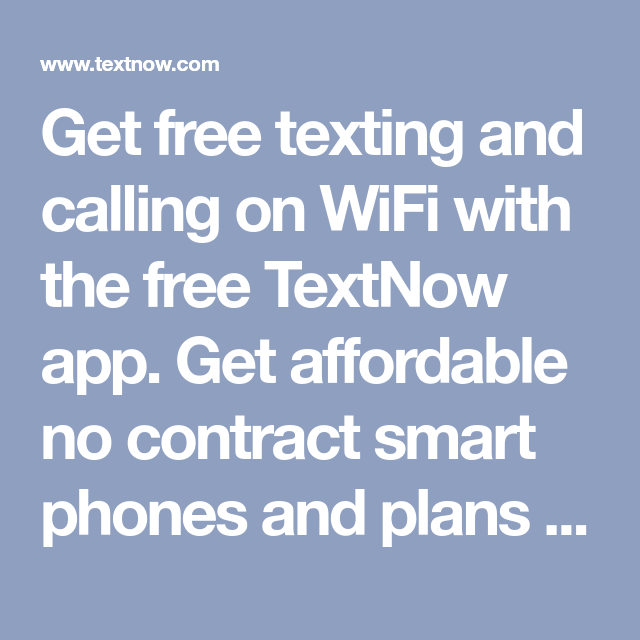 Get free texting and calling on WiFi with the free TextNow app  Get