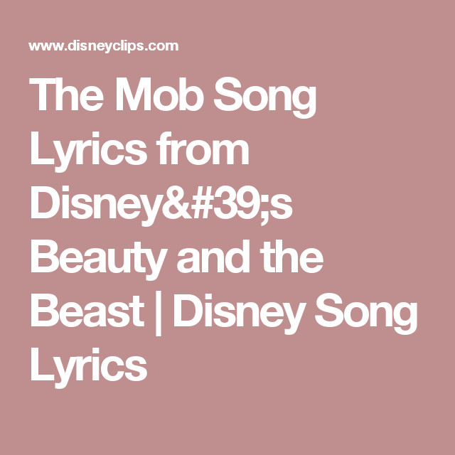 The Mob Song Lyrics from Disney's Beauty and the Beast | Disney Song Lyrics