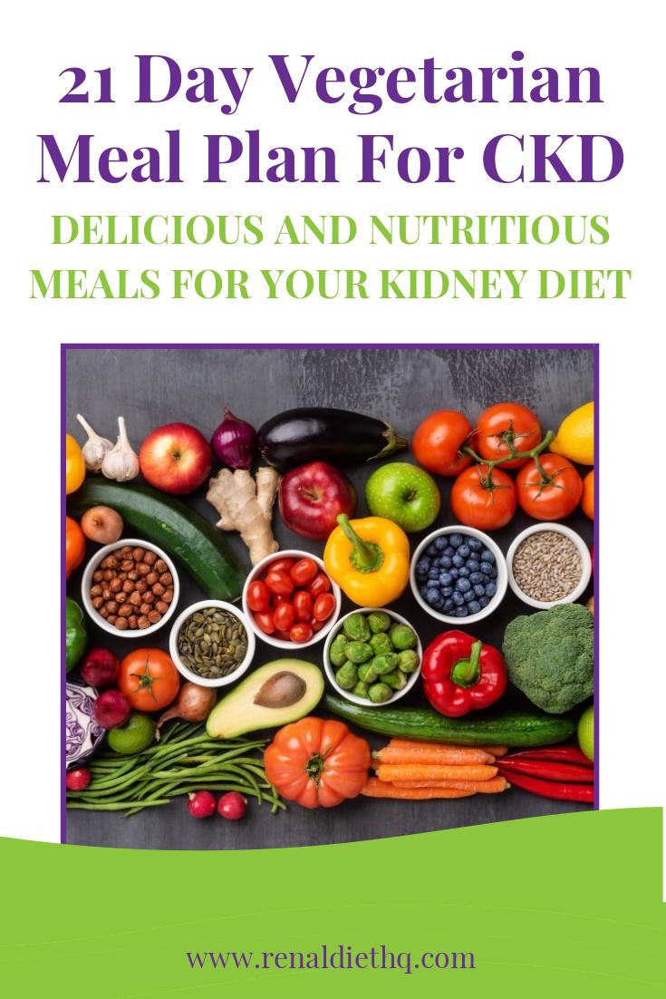 21 Day Vegetarian Meal Plan For Pre Dialysis Kidney Disease Renal Diet Menu Headquarters Vegetarian Meal Plan Renal Diet Recipes Vegetarian Recipes