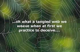 Oh What A Tangled Web We Weave When We Deceive Deception Quotes Inspirational Words Life Quotes