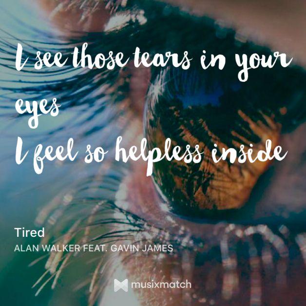 Tired Alan Walker Alan Walker Pop Lyrics Musician Quotes