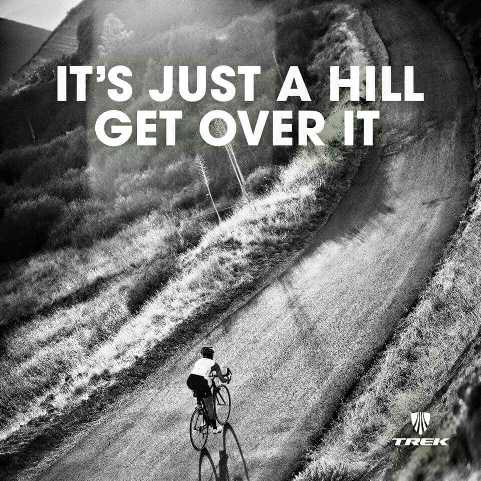 Ride for hills! Cycling quotes, Cycling inspiration
