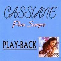 CD CASSIANE 2011 DOWNLOAD NOVO GRATUITO DA