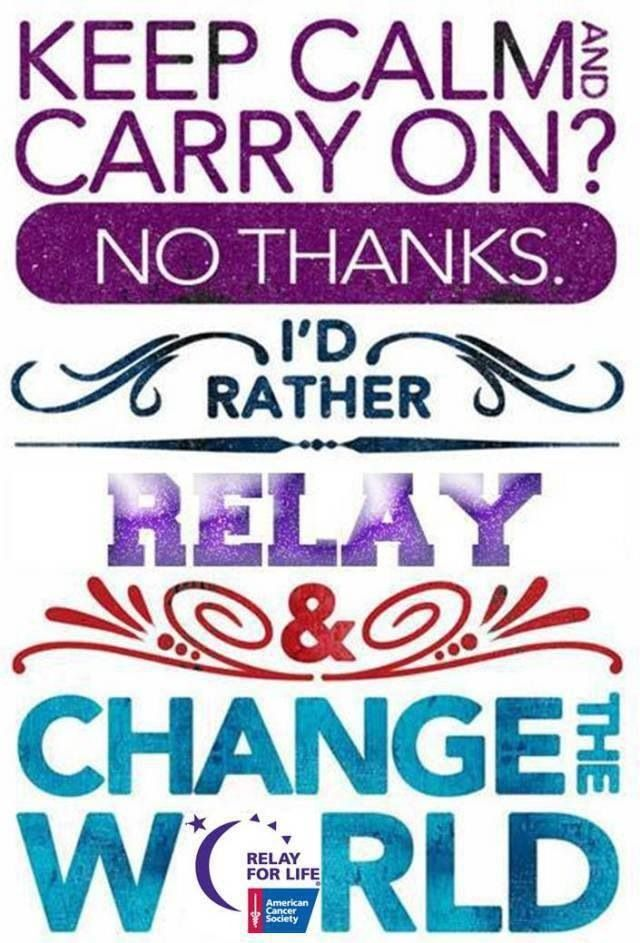 Let's Relay ON Relay For Life Ideas Quotes Words Sayings Adorable Relay For Life Quotes