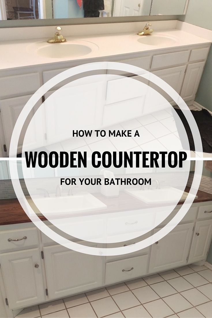 How to Make a Wooden Countertop for Your Bathroom | DIY | Pinterest ...