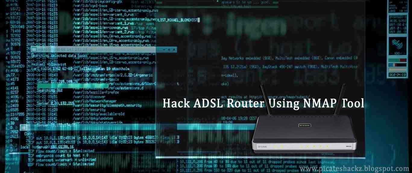 Nmap Tutorial: How To Hack ADSL Router Using NMAP Tool - PicaTesHackZ: IT  Security | Ethical Hacking | Penetration Testing
