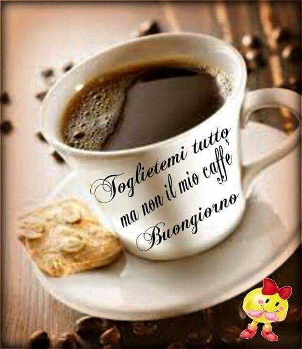 Estremamente Buongiorno | Il caffè | Pinterest | Buongiorno, Buonanotte e Citazioni QC01