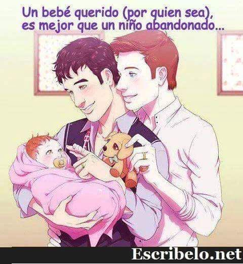 Un bebé querido por quien sea es mejor que un niño abandonado.