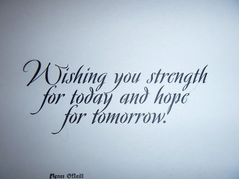 Quotes About Hope And Strength You Strength For Today And Hope Beauteous Quotes About Sympathy