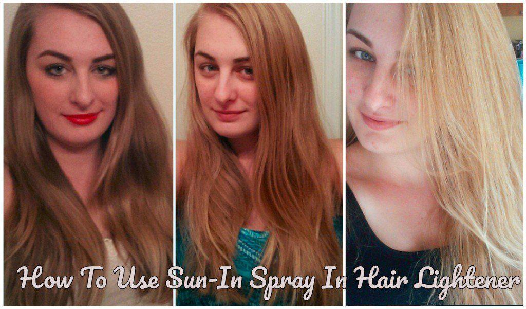 How To Lighten Your Hair Using Sun In Spray Hair Lightener How