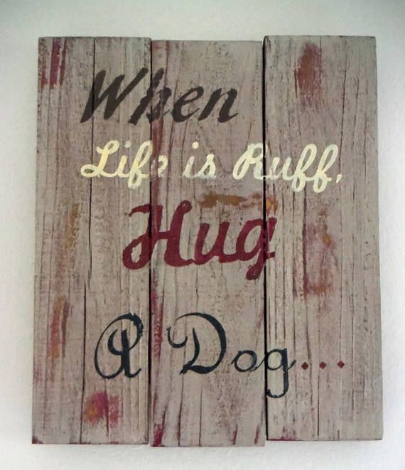 When Life Is Ruff Sign Hug Messages And Woods