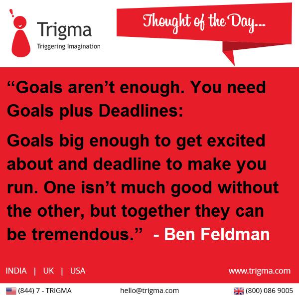 """Goals aren't enough. You need goals plus deadlines: goals ..."